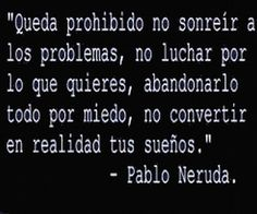 The Nicest Pictures: Pablo Neruda Some Quotes, Quotes To Live By, Gabriel Garcia Marquez, Spanish Quotes, Sentences, Wise Words, Favorite Quotes, Cool Pictures, Inspirational Quotes