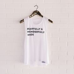 Fearfully and Wonderfully Made Women's Muscle Tank / $25 / Shop link in profile!