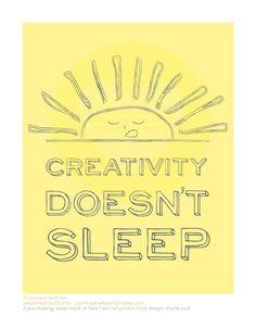 Creativity Doesn't Sleep 8x10 Art Print by YellowHeartArt on Etsy @rachel Robbins