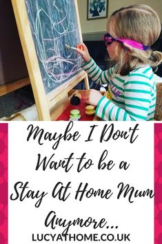Maybe I Don't Want To Be A Stay At Home Mum Anymore - life as a blogger, work at home mum, working parent, work life balance, mum life, mum guilt