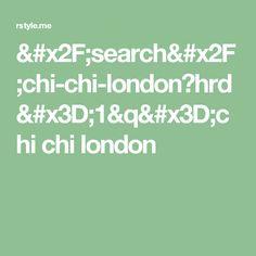 /search/chi-chi-london?hrd=1&q=chi chi london