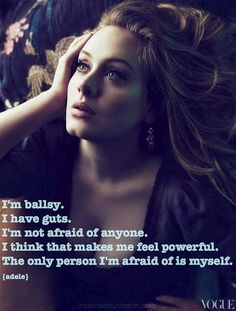 Adele....such a talent and she seems to be staying true to herself. I admire that.