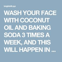 WASH YOUR FACE WITH COCONUT OIL AND BAKING SODA 3 TIMES A WEEK, AND THIS WILL HAPPEN IN A MONTH  |  Bright & Fit