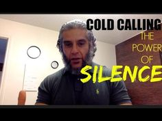 COLD CALLING: Learn the power of SILENCE, will get you deals!