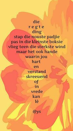 Afrikaans Quotes, Life Lessons, Healing, Wisdom, Positivity, Motivation, Words, Life Lessons Learned, Daily Motivation