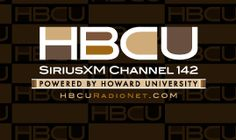 The HBCU Channel is an informational and musical offering on Sirius XM Radio Channel 142. Produced by and in conjunction with the nation's Historically Black Colleges and Universities, the HBCU Channel is a service provided by Howard University in Washington, D.C. The HBCU Channel is offered by Howard University to other historically black colleges and universities to highlight and focus on the activities of each institution and its contributions to the African Diaspora.