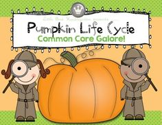 Pumpkin Life Cycle:Common Core Galore Literacy Activities including informational text close reading activity with writing extensions.