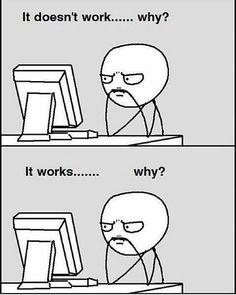 My Struggles When I M Programming My Struggles When I M Programming More Memes Funny Videos And Pics On My Struggles When I M Programming Memes Humor, Tech Humor, Funny Memes, Phd Humor, Funny Videos, Computer Humor, Ingenieur Humor, Memes Spongebob, Programming Humor
