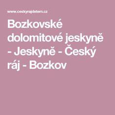 Bozkovské dolomitové jeskyně - Jeskyně - Český ráj - Bozkov