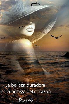 La belleza duradera es la belleza del corazón Rumi