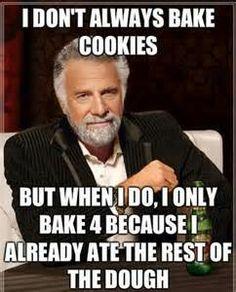 I don't always bake cookies