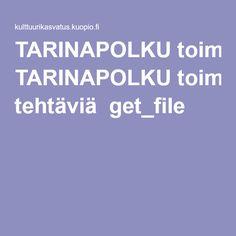 TARINAPOLKUtoiminnallisia tehtäviä get_file