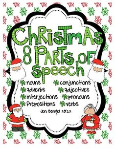 Teach, practice, & assess the 8 parts of speech during the Christmas season in a super fun way with this resource! Included are printable bookmarks & worksheets for each of the 8 parts of speech. These printables work great during literacy centers or independent reading. There are also discussion questions on each sheet so that students can talk about their new learning with partners or in small groups. Several teaching ideas & the CCSS are also included.