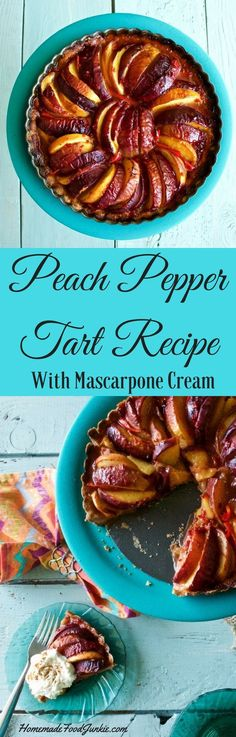 Peach pepper tart with Mascarpone Cream fills your mouth with a ...