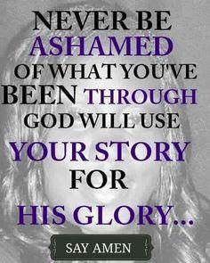 NEVER BE ASHAMED
