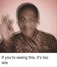 See more 'Bill Cosby' images on Know Your Meme! You Funny, Funny Cute, Really Funny, Funny Jokes, Funny Stuff, Bill Cosby Meme, Cosby Memes, Life Memes, Birthday