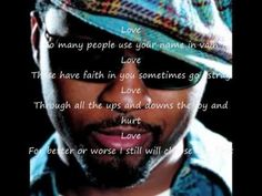 Love By Musiq Soulchild. with Lyrics | So many people use your name in vain, Love Those who faith in you sometimes go astray, Love Through all the ups and downs the joy and hurt, Love For better or worse I still will choose you first