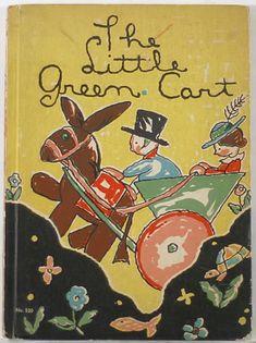 Titre : The Little Green Cart McNeil, Marion and Francoise (Illustrator) Éditeur : Saalfield Date d'édition : 1931