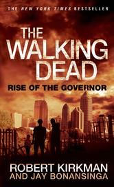 The Walking Dead: Rise of the Governor ebook by Robert Kirkman,Jay Bonansinga #KoboOpenUp #Zombies #TWD #TheWalkingDeadSeries #ebook