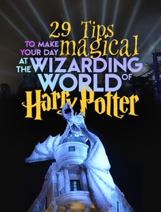 29 Tips To Make Your Day Magical At The Wizarding World Of Harry Potter