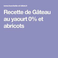 Recette de Gâteau au yaourt 0% et abricots