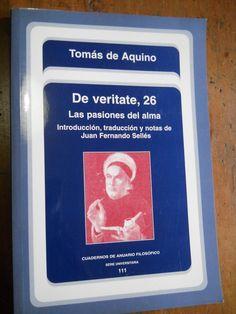 De veritate, cuestión 26 : Las pasiones del alma / Tomás de Aquino ; introducción, traducción y notas de Juan Fernando Sellés