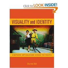 Visuality and Identity: Sinophone Articulations Across the Pacific, by Shu-mei Shih, CSW Affiliated Faculty Member
