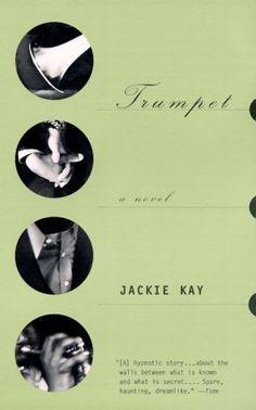 Trumpet: A Novel by Jackie Kay, http://www.amazon.com/dp/0375704639/ref=cm_sw_r_pi_dp_LLCHrb0HGA1XZ
