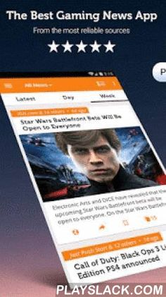 Gaming News, Videos & Reviews  Android App - playslack.com ,  #1 Source For New Video Games, Trailers and Reviews with an entirely new and advanced user interface!!What a true gamer wants really?- Latest news and full coverage on the games I play. √- How-tos and walk-through videos for my favorite games. √- Easy & intuitive interface. √- An always updated widget would be a real bonus. √Seriously - this is the most advanced and 100% FREE app for getting the latest gaming news! With more…