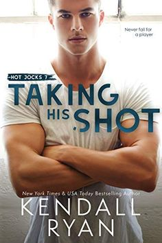 Taking His Shot (Hot Jocks Book 7) by Kendall Ryan Reading Online, Books Online, Shot Online, Male Character, Shot Book, Kindle, Playing For Keeps, Latest Books, Romance Books