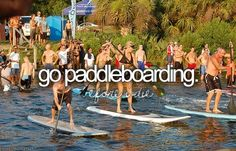 On my bucket list: go paddleboarding
