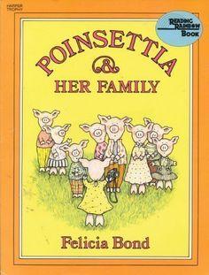 Poinsettia & Her Family by Felicia Bond