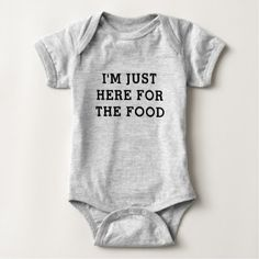 I'M JUST HERE FR THE FOOD Funny Text Quote Baby Bodysuit - funny quotes fun personalize unique quote
