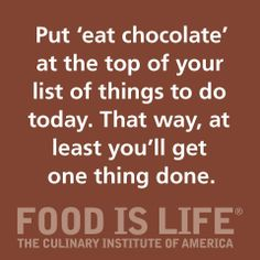 Eat Chocolate. Check!