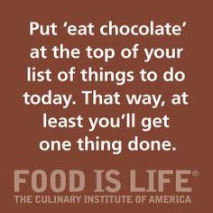 Eat Chocolate. Check!