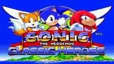 Sonic Classic Heroes - O Mod da fusão dos jogos do Sonic