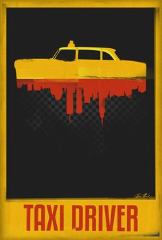 Taxi Driver ~ Minimal Movie Poster by Chris Mellor Minimal Movie Posters, Minimal Poster, Cinema Posters, Cool Posters, Film Posters, Movie Poster Art, Poster On, Jazz Poster, Alternative Movie Posters