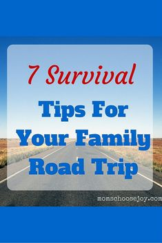 Planning a ROAD TRIP with your KIDS? Discover 7 SURVIVAL Tips so you can keep your sanity.
