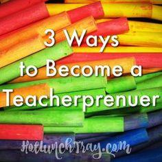 3 Ways to Become a Teacherprenuer