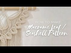 How to Make Macrame Leaf / Seashell Pattern | Macrame Tutorial | Double Half Hitch Knot - YouTube Half Hitch Knot, Macrame Tutorial, Sea Shells, Knots, Crochet Necklace, Pattern, How To Make, Youtube, Diy