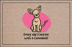 Funny Chihuahua   Better with a Chihuahua - Funny Doormat - a photo on Flickriver
