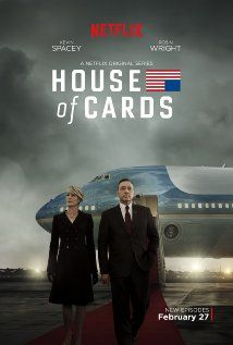 House of Cards (2013– ) - Stars: Kevin Spacey, Michael Gill, Robin Wright. - A Congressman works with his equally conniving wife to exact revenge on the people who betrayed him. - DRAMA