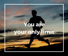 "Today's wellness inspiration: ""You are your only limit""."
