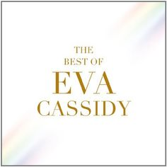 The Best of Eva Cassidy ~ Eva Cassidy, http://www.amazon.com/dp/B009A87X80/ref=cm_sw_r_pi_dp_qDehrb01BHTNH