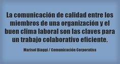 La comunicación de calidad entre los miembros de una organización y el buen clima laboral son las claves para un trabajo colaborativo eficiente.