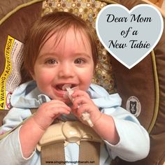 Dear Mom of  a New Tubie - My letter to new moms with children with tubes. I hope it's an encouragement.  #tubie #tubefed #SpecialNeeds
