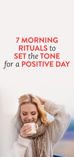 7 Morning Rituals To Set The Tone For A Positive Day
