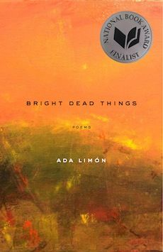Bright Dead Things by Ada Limon. Wilkweed Editions, 2015.  book review, 2015 books, book cover, poetry, poems, poetry review