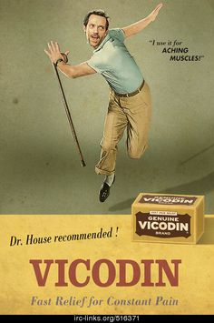 Dr House is my fave. not Vicodin. ok- maybe sometimes vicodin is my fave. Gregory House, Ernst Haeckel, Hugh Laurie, Weekend Fun, Statements, Grafik Design, Looks Cool, Back Pain, Laugh Out Loud