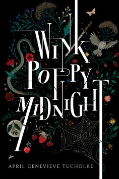 I created the cover illustration for Wink, Poppy, Midnight, the new novel by April Genevieve Tucholke! The book is due out March 2016 and is published by Penguin Random House. The second photo was. Ya Books, Good Books, Books To Read, Teen Books, Children Books, Amazing Books, Best Book Covers, Beautiful Book Covers, Book Cover Design